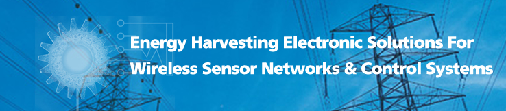 Energy Harvesting Electronic Solutions for Wireless Sensor Networks & Control Systems